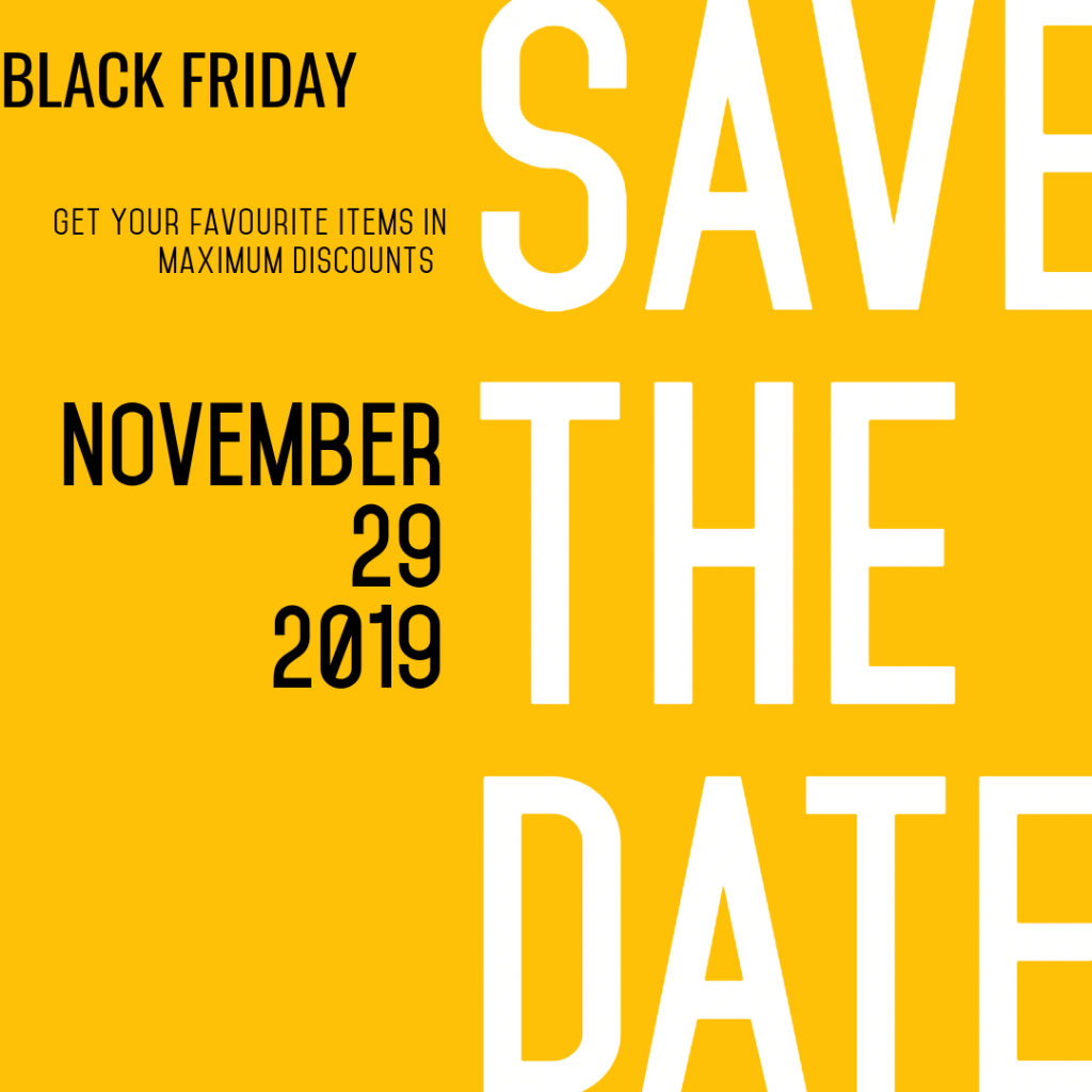 Save The Date Black Friday 2019